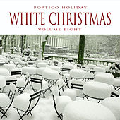 Portico Holiday: White Christmas, Vol. 8 by Various Artists