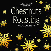 Meritage Christmas: Chestnuts Roasting, Vol. 4 by Various Artists