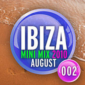 Ibiza Mini Mix: August 2010 - 002 by Various Artists