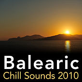 Balearic Chill Sounds 2010 by Various Artists