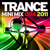 Trance Mini Mix 004 - 2011 by Various Artists