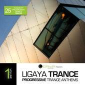 Ligaya Trance, Vol. 1 - 25 Progressive Trance Anthems by Various Artists