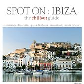 Spot On: Ibiza - The Chill Out Guide Vol. 2 by Various Artists