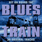 Get On Board The Blues Train von Various Artists