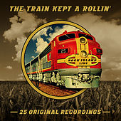 The Train Kept A Rollin' von Various Artists
