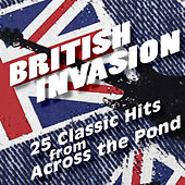 British Invasion - 25 Classic Hits from Across the Pond by Various Artists