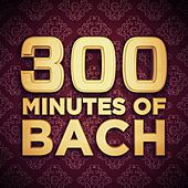300 Minutes of Bach by Various Artists