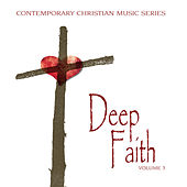 Contemporary Christian Music Series: Deep Faith, Vol. 3 by Various Artists