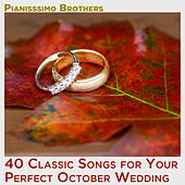 40 Classic Songs for Your Perfect October Wedding by Pianissimo Brothers