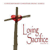 Contemporary Christian Music Series: Loving Sacrifice, Vol. 15 by Various Artists