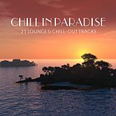 Chill In Paradise - 25 Lounge & Chillout Tracks by Various Artists