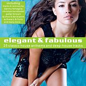 Elegant & Fabulous - 25 Classic House Anthems and Deep-House Tracks by Various Artists