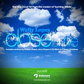 Close To Me by Wally Lopez