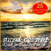 Sunset Del Mar Vol. 3 - Finest In Ibiza Chill by Various Artists