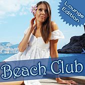 Beach Club - Lounge Edition by Various Artists
