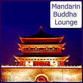 Mandarin Buddha Lounge - 40 Asian Influenced Bar Sounds by Various Artists