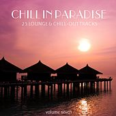 Chill In Paradise Vol. 7 - 25 Lounge & Chill-Out Tracks by Various Artists