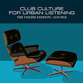 Club Culture For Urban Listening - Lounge by Various Artists