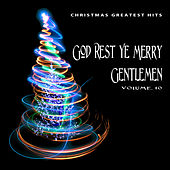 Christmas Greatest Hits: God Rest Ye Merry Gentlemen, Vol. 10 by Various Artists