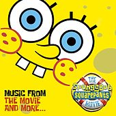 The Spongebob Squarepants Movie - Music From The Movie And More by Various Artists