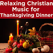 Relaxing Christian Music for Thanksgiving Dinner by Pianissimo Brothers