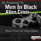 As Featured in Men In Black - Alien Crisis - Music from the Video Game by APM Music