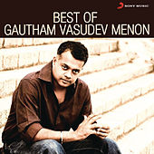 Best of Gautham Vasudev Menon by Various Artists