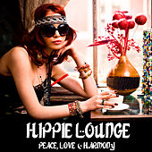 Hippie Lounge Vol. 1 - Peace, Love & Harmony by Various Artists
