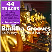 Buddha Grooves Vol. 3 - 44 Lounge & Chillout Bar Tracks by Various Artists