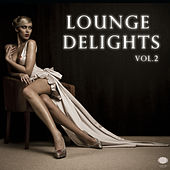 Lounge Delights Vol. 2 by Various Artists