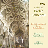 A Year in Exeter Cathedral by Stephen Tanner and David Davies The Girls and A Year in Exeter Cathedral