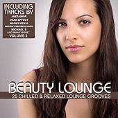 Beauty Lounge Vol. 2 - 25 Chilled & Relaxed Lounge Grooves by Various Artists