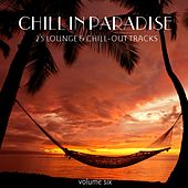 Chill In Paradise Vol. 6 - 25 Lounge & Chill-Out Tracks by Various Artists
