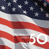 50 Best American Classics by Various Artists