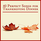 40 Perfect Songs for Thanksgiving Dinner by Pianissimo Brothers
