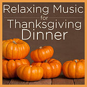 Relaxing Music for Thanksgiving Dinner by Pianissimo Brothers
