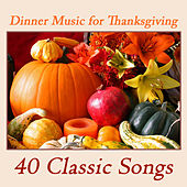 Dinner Music for Thanksgiving: 40 Classic Songs by Pianissimo Brothers