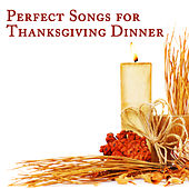 Perfect Songs for Thanksgiving Dinner by Pianissimo Brothers