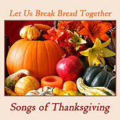 Let Us Break Bread Together: Songs of Thanksgiving by Pianissimo Brothers