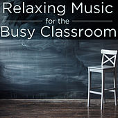 Relaxing Music for the Busy Classroom by Pianissimo Brothers