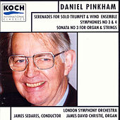 Symphonies Nos. 3 nd 4/Sonata For Organ/Serenade by Daniel Pinkham