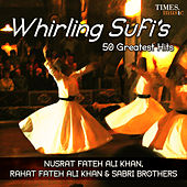Whirling Sufis 50 Greatest Hits by Various Artists