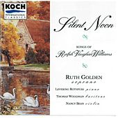 Silent Noon: Songs Of Ralph Vaughan... by Ruth Golden