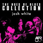 The Hues of Blues Collection, Vol. 3 by Josh White