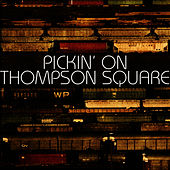 Pickin' On Thompson Square by Pickin' On