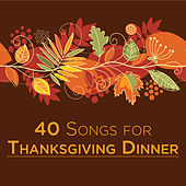 40 Songs for Thanksgiving Dinner by Pianissimo Brothers