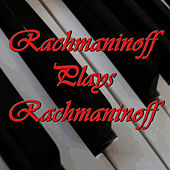 The Essential Rachmaninov Volume 2: Rachmaninov Plays Rachmaninov by Sergei Rachmaninov