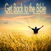 Best of Christian Radio: Get Back to the Bible, Vol. 4 by Various Artists