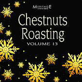 Meritage Christmas: Chestnuts Roasting, Vol. 13 by Various Artists