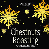 Meritage Christmas: Chestnuts Roasting, Vol. 26 by Various Artists